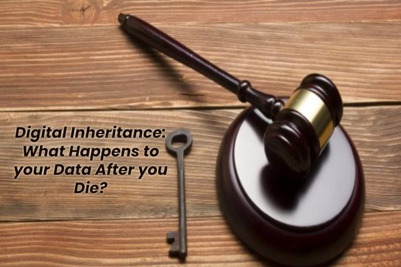 Digital Inheritance - What Happens to your Data After you Die