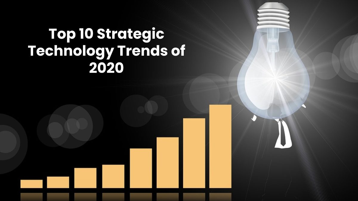 Top Strategic Technology Trends for 2020