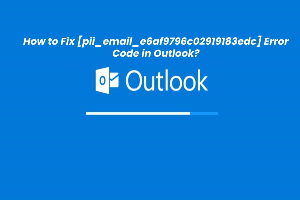 How to [pii_pn_9776da4a4a7a799c] Error Code 2021?