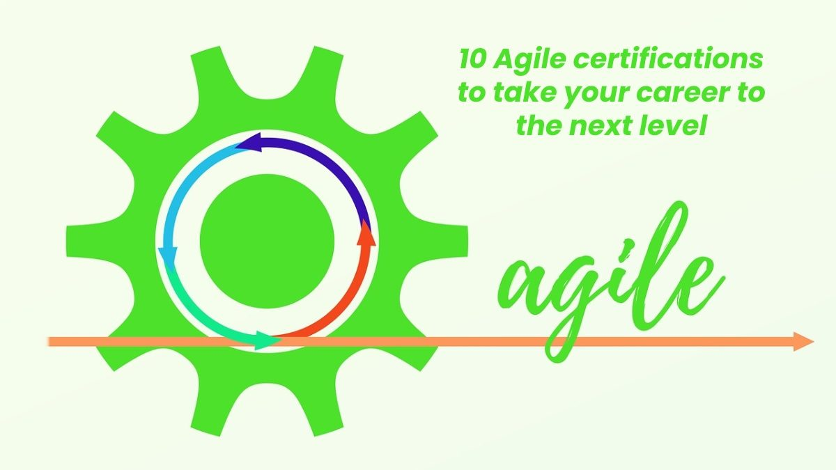 10 Agile certifications to take your career to the next level