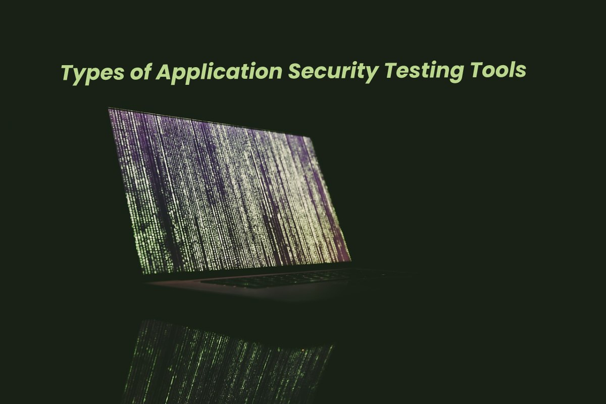 Types of Application Security Testing Tools - Tech Stacy