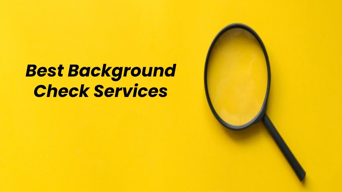Best Background Check Services (Free Options Included)
