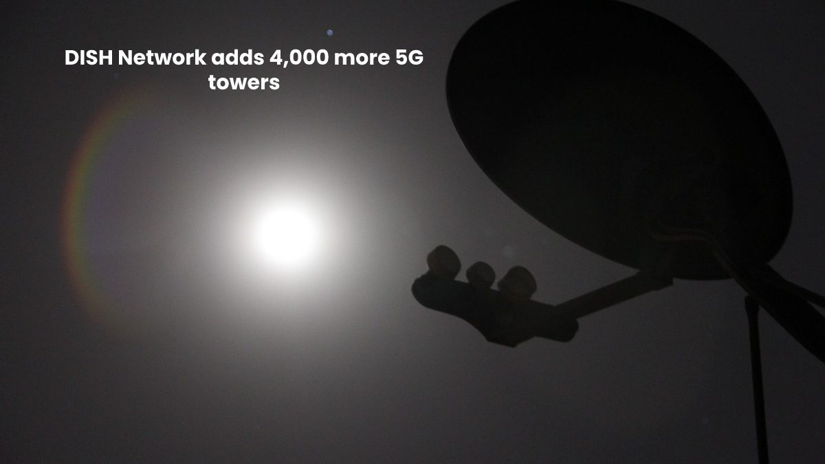 DISH Network adds 4,000 more 5G towers