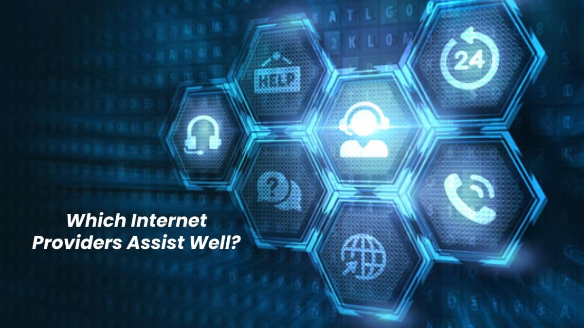 Which Internet Providers Assist Well?
