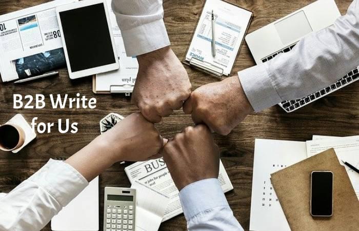 B2B Write for us