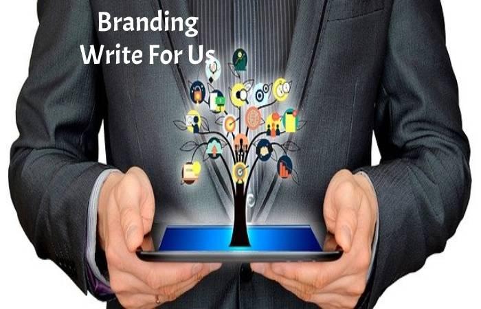 Branding Write For Us