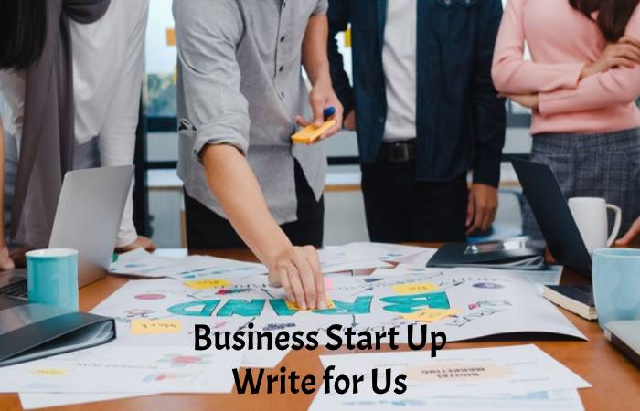 Business start Up Write for Us