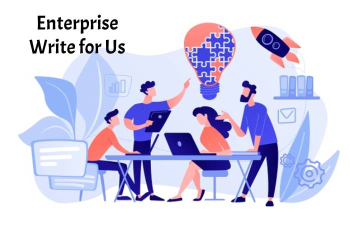 Enterprise Write for Us