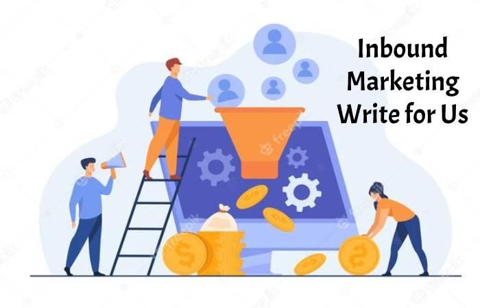 Inbound marketing Write for Us