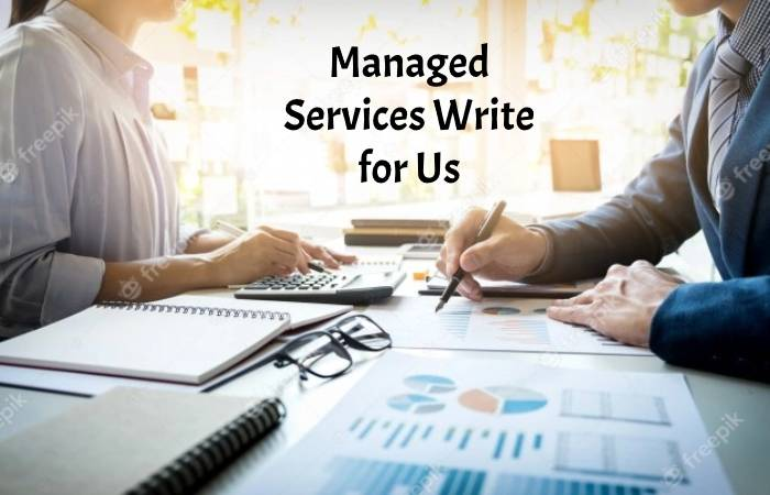 Managed Services Write for Us
