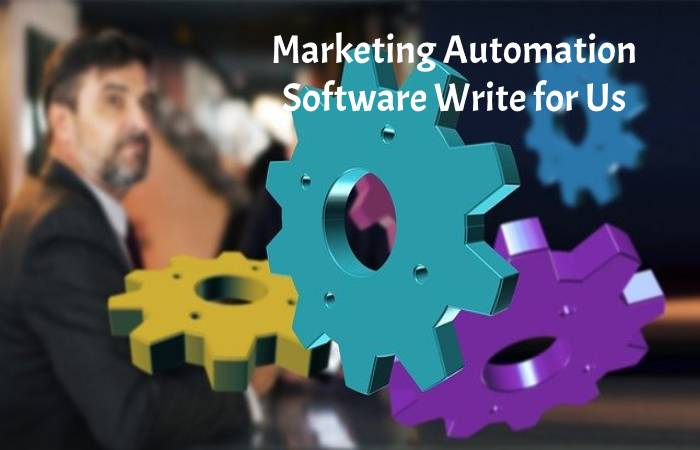 Marketing Automation Software Write for Us