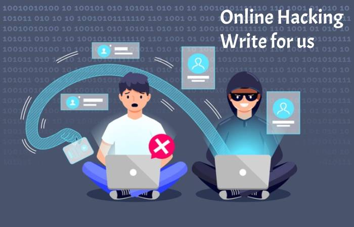 Online Hacking Write for Us