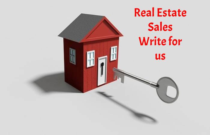 Real Estate Sales Write for Us
