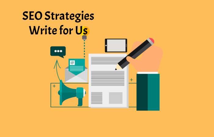 SEO Strategies Write for Us