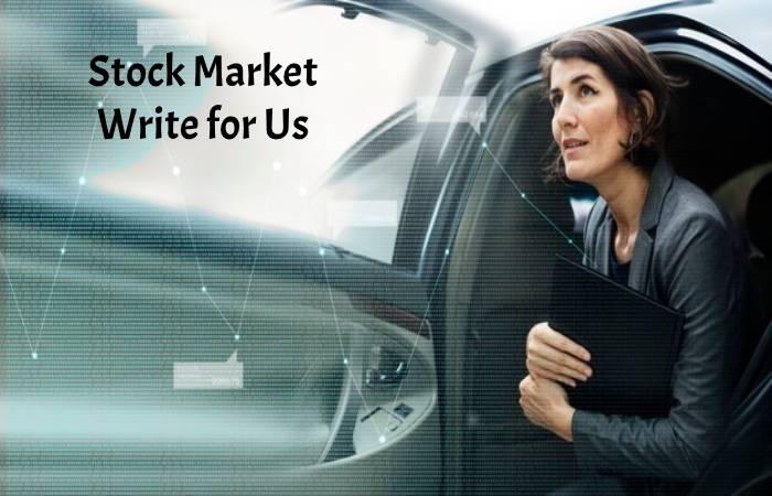 Stock Market Write for us
