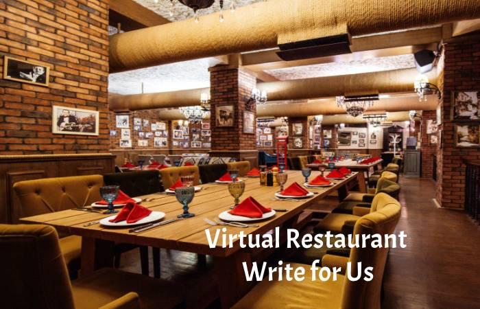 Virtual Restaurant Write for us