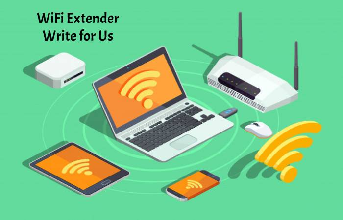 WiFi Extender Write fro us