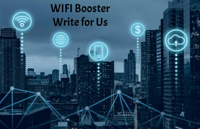 WIFI Booster Write for us