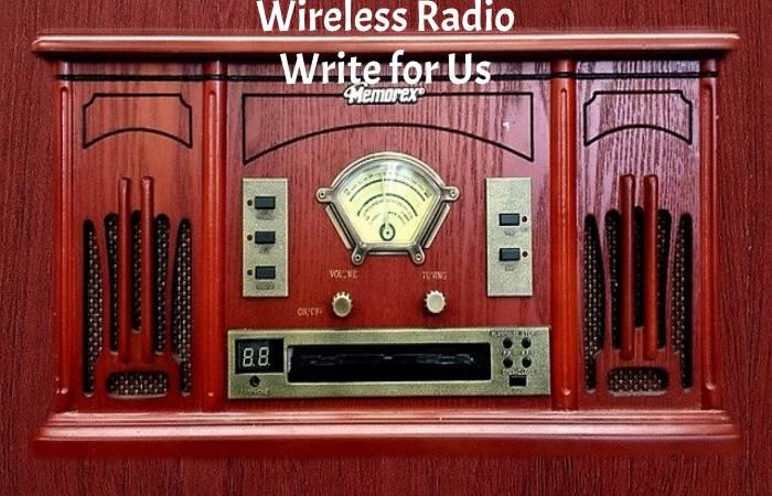 Wireless Radio Write for Us